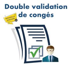 DOUBLE VALIDATION DE CONGÉS V2